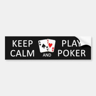 KEEP CALM & PLAY POKER bumpersticker Bumper Sticker