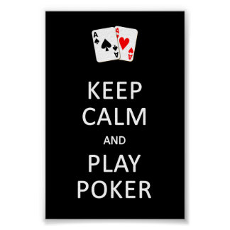 KEEP CALM & PLAY POKER poster