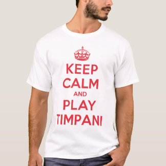 Keep Calm Play Timpani Shirt