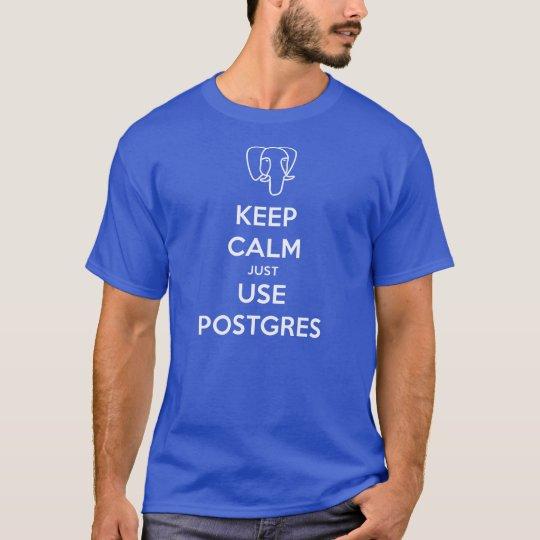 Keep Calm PostgreSQL TShirt