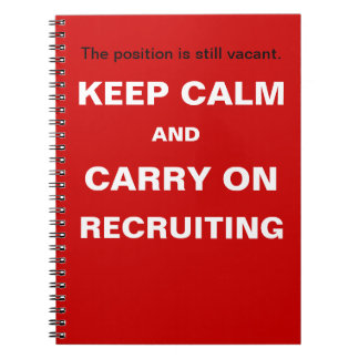 Keep Calm Recruiting Funny Recruitment Slogan Spiral Notebook