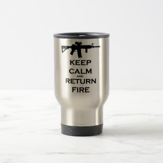 Keep Calm & Return Fire Travel Mug