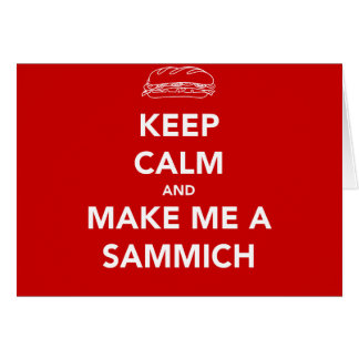 KEEP CALM; SAMMICH TIME CARD