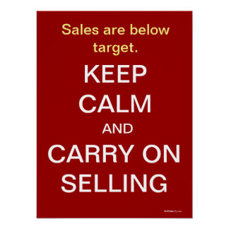 Keep Calm Selling Motivational Humor Sales Slogan Poster