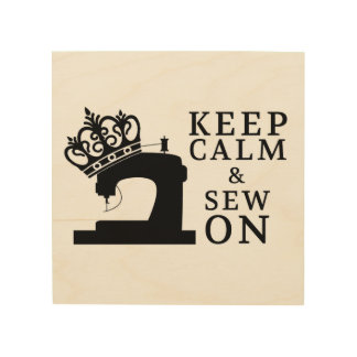 Keep Calm & Sew On • Craft Room Wood Print