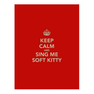 Keep Calm & Sing me Soft Kitty Postcard