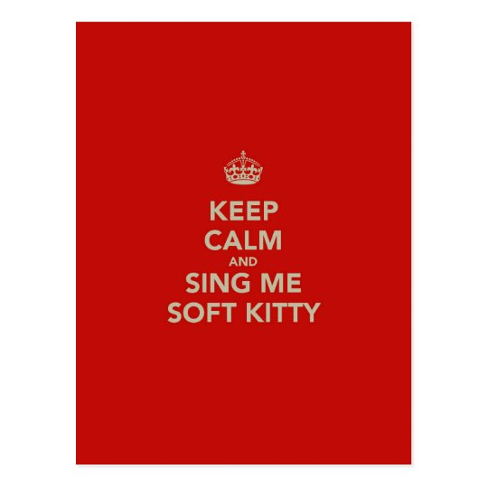 Keep Calm & Sing me Soft Kitty Postcard