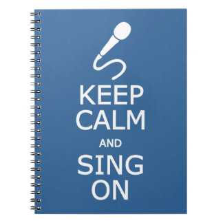 Keep Calm & Sing On custom color notebook