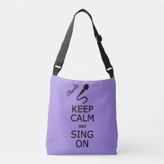 Keep Calm & Sing On custom name & color bags