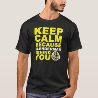 Keep Calm Slenderman Behind You T-Shirt