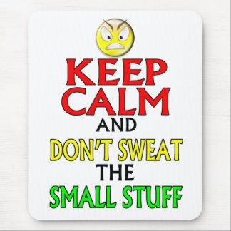Keep Calm -- Small Stuff Mousepad