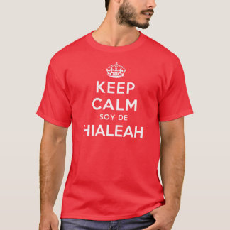 Keep Calm Soy De Hialeah T-Shirt