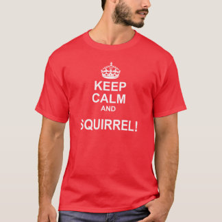 Keep Calm Squirrel Parody Tee
