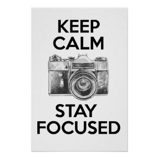 Keep Calm Stay Focused Poster