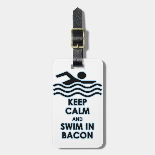 Keep Calm Swim in Bacon Luggage Tag