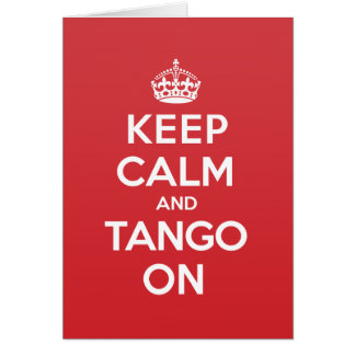 Keep Calm Tango Greeting Note Card