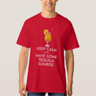 Keep Calm - Tequila Sunrise T-Shirt