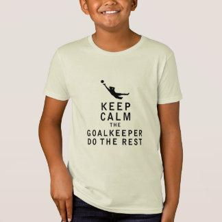 Keep Calm the Goalkeeper Do The Rest T-Shirt
