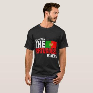 Keep Calm The Portuguese Is Here Tshirt