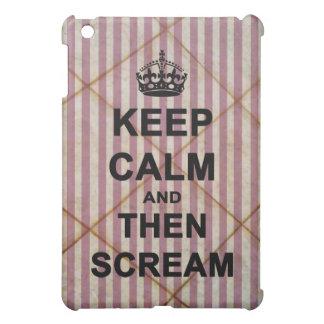 Keep Calm & Then Scream iPad Mini Case