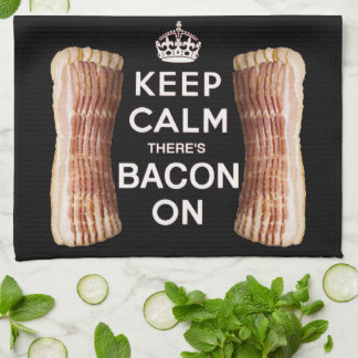 Keep Calm There's Bacon On Kitchen Towel