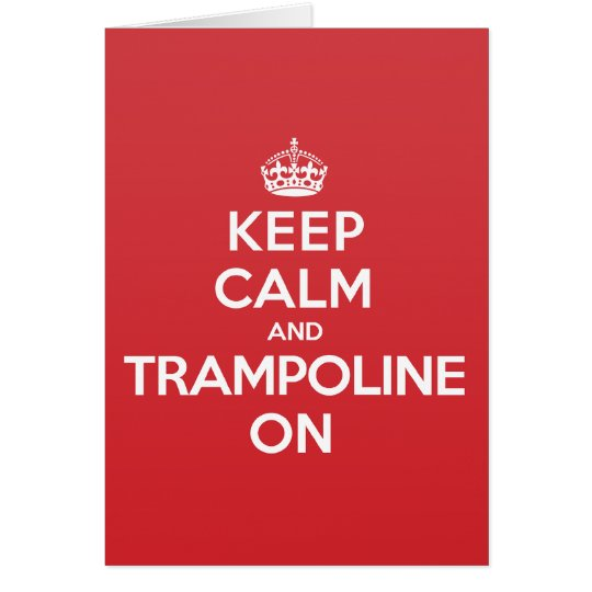 Keep Calm Trampoline Greeting Note Card