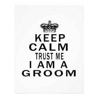Keep Calm Trust Me I Am A Groom Letterhead