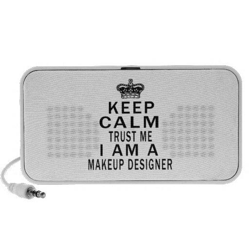 Keep Calm Trust Me I Am A Makeup designer Speaker