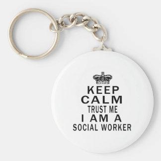 Keep Calm Trust Me I Am A Social Worker Keychain