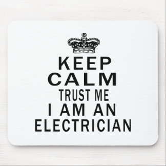 Keep Calm Trust Me I Am An Electrician Mouse Pad
