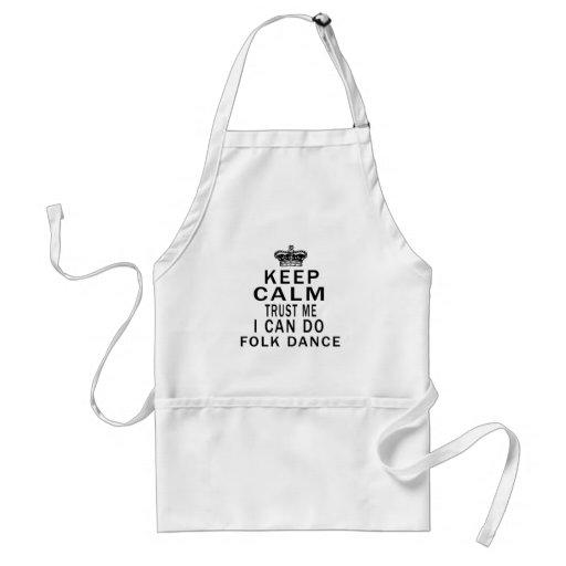 Keep Calm Trust Me I Can Do Folk Dance Apron