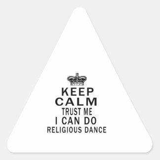 Keep Calm Trust Me I Can Do Religious Dance Triangle Sticker