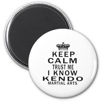 Keep Calm Trust Me I Know Kendo Martial Arts 2 Inch Round Magnet