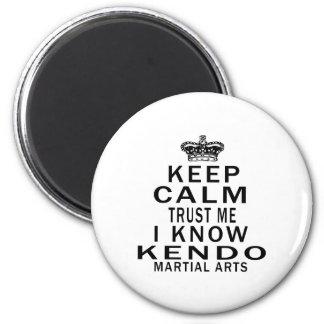 Keep Calm Trust Me I Know Kendo Martial Arts Magnet