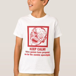 Keep calm, video games prepared me for zombie... T-Shirt