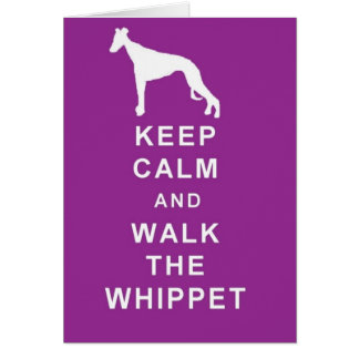 KEEP CALM WALK THE WHIPPET BIRTHDAY GREETINGS CARD