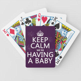 Keep Calm We're Having A Baby (in any color) Bicycle Playing Cards