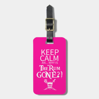 Keep Calm- Why is the Rum Gone Luggage Tag