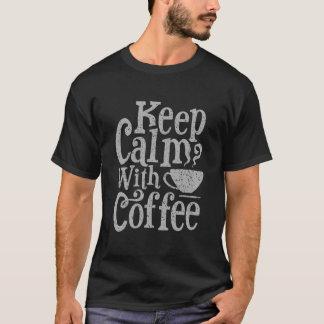 Keep calm with coffee T-Shirt
