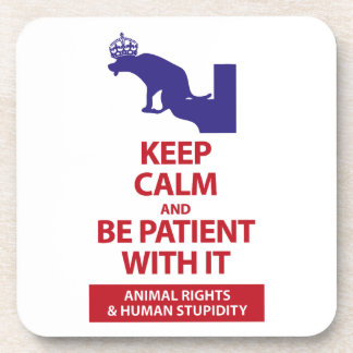 Keep Calm with Human Stupidity Coaster