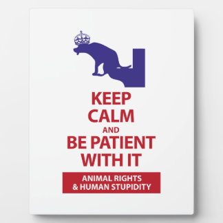 Keep Calm with Human Stupidity Plaque