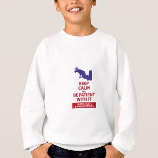 Keep Calm with Human Stupidity Sweatshirt
