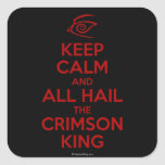 Keep Calm with the Crimson King Square Sticker