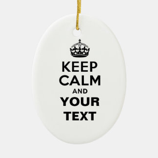 Keep Calm with Your Text Ceramic Ornament