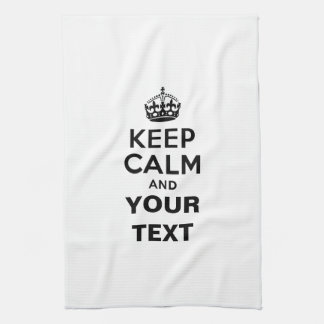 Keep Calm with Your Text Kitchen Towel