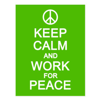 Keep Calm & Work For Peace postcard, customize Postcard