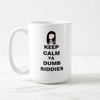 KEEP CALM YA DUMB BIDDIES Mug
