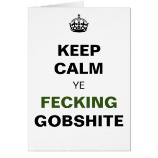 Keep Calm Ye Fecking Gobshite - plain Card