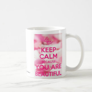 Keep Calm You Are Beautiful Coffee Mug