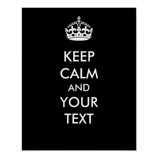 Keep Calm Your Text Black Make Your Own Poster